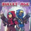 Bullet Age
