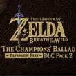 The Legend of Zelda: Breath of the Wild - Champions' Ballad