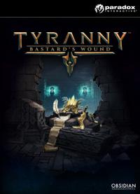 Okładka Tyranny: Bastard's Wound (PC)