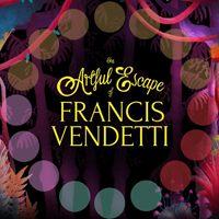 The Artful Escape of Francis Vendetti (XONE)