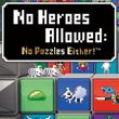 No Heroes Allowed: No Puzzles Either! (PSV)