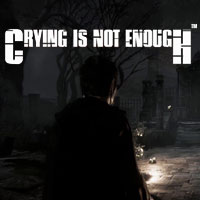 Crying is not Enough (XONE)