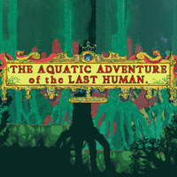 The Aquatic Adventure of the Last Human (Switch)