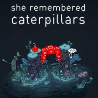 She Remembered Caterpillars (Switch)