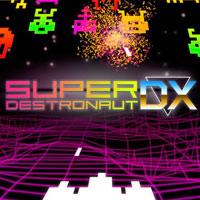 Super Destronaut DX (PSV)
