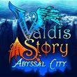 gra Valdis Story: Abyssal City