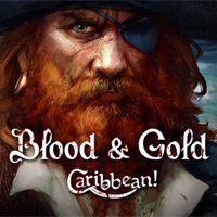Okładka Blood & Gold: Caribbean! (PC)