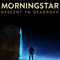 Okładka Morningstar: Descent to Deadrock (PC)