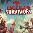 Dead Island: Survivors