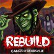 game Rebuild 3: Gangs of Deadsville