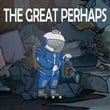 The Great Perhaps