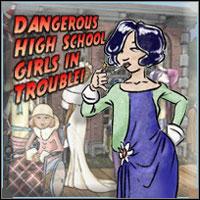 Okładka Dangerous High School Girls in Trouble! (PC)