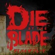 game Die by the Blade