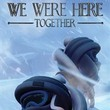 game We Were Here Together