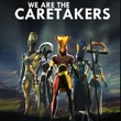 game We Are The Caretakers