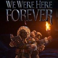 Okładka We Were Here Forever (PC)