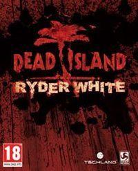 Okładka Dead Island: Ryder White (PC)