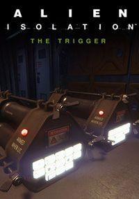 Okładka Alien: Isolation - The Trigger (PC)