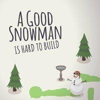 Okładka A Good Snowman Is Hard To Build (PC)