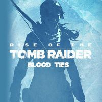 Rise of the Tomb Raider: Blood Ties cover