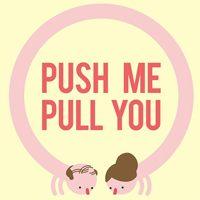 Okładka Push Me Pull You (PS4)