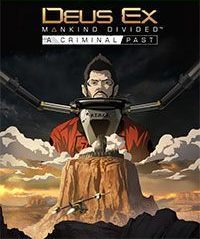 Okładka Deus Ex: Mankind Divided - A Criminal Past (PS4)