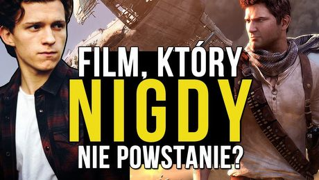Uncharted - film, który nigdy nie wyjdzie?