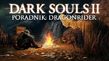 Dark Souls II: Dragonrider – poradnik jak pokonać bossa