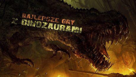 Powrót do przeszłości - najlepsze gry z dinozaurami