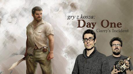 Gry z Kosza #17 – Day One: Garry's Incident. Survival na ciężkim kacu…