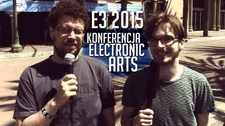 Konferencja Electronic Arts na targach E3 2015 - komentarz prosto z Los Angeles