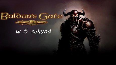 Baldur's Gate w 5 sekund
