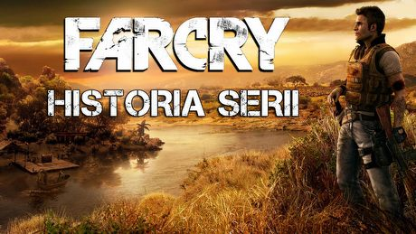 Historia serii Far Cry - początki otwartego świata