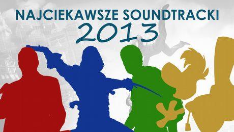 22 najciekawsze soundtracki 2013 roku - część pierwsza