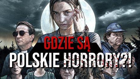 Dlaczego w Polsce nie kręci się horrorów?
