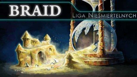 Liga Nieśmiertelnych - Braid