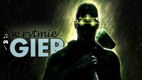 W rytmie gier - Splinter Cell: Chaos Theory