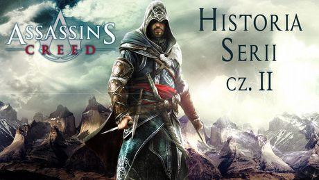 Historia Assassin's Creed część druga - eskalacja konfliktu w zabójczym świecie