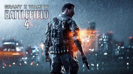 Gramy z Wami w Battlefield 4! [1/3]