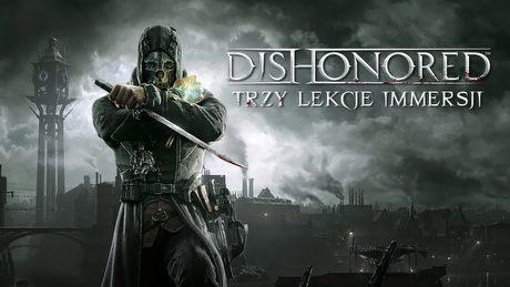 Immersja w grach akcji - jak wciąga nas Dishonored?