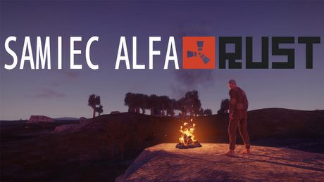 Odkurzamy Rust – co słychać w kultowym sandboksie survivalowym? (Samiec Alfa #45)