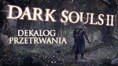 Dark Souls II: dekalog przetrwania – przydatne porady