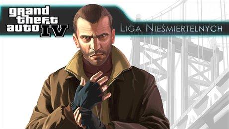 Liga Nieśmiertelnych - Grand Theft Auto IV