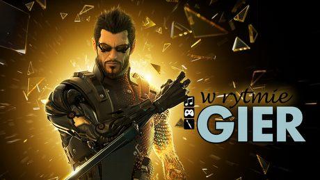 W rytmie gier - Deus Ex: Human Revolution