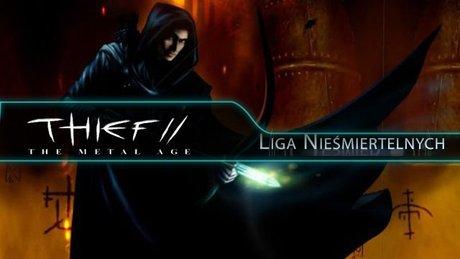 Liga Nieśmiertelnych powraca - Thief II