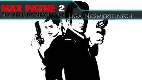 Liga Nieśmiertelnych - Max Payne 2