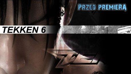 Zapowiedź Tekken 6