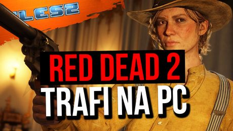 Red Dead Redemption 2 na PC! Data premiery Epic i Steam. FLESZ – 4 października 2019