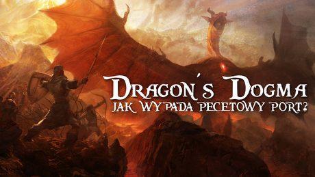 Dragon's Dogma w końcu na PC! Jak wypada port zjawiskowego RPG?