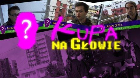 Kupa Na Głowie - reality show o graczach!